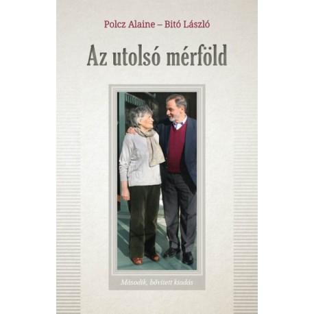 Bitó László - Polcz Alaine: Az utolsó mérföld