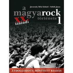 Jávorszky Béla Szilárd - Sebők János: A magyarock története 1. - XX.századi