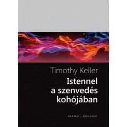 Timothy Keller: Istennel a szenvedés kohójában