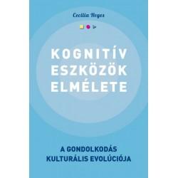 Cecilia Heyes: Kognitív eszközök elmélete - A gondolkodás kulturális evolúciója