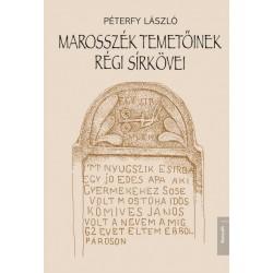 Péterfy László: Marosszék temetőinek régi sírkövei