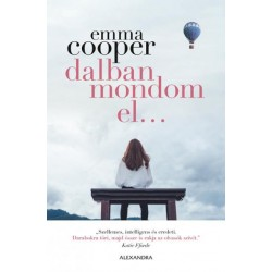 Emma Cooper: Dalban mondom el...