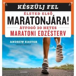 Andrew Kastor: Készülj fel életed első maratonjára!