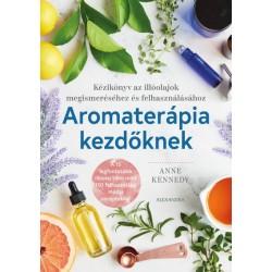 Anne Kennedy: Aromaterápia kezdőknek