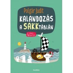 Polgár Judit: Kalandozás a sakktáblán - 4 éves kortól