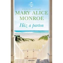 Mary Alice Monroe: Ház a parton