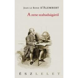 Jean le Rond d'Alembert: A zene szabadságáról