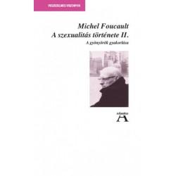 Michel Foucault: A szexualitás történet II. - A gyönyörök gyakorlása