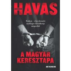 Havas Henrik: A magyar keresztapa