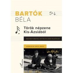 Bartók Béla - Sipos János: Török népzene Kis-Ázsiából - Magyar fordítás, kották és zenei felvételek