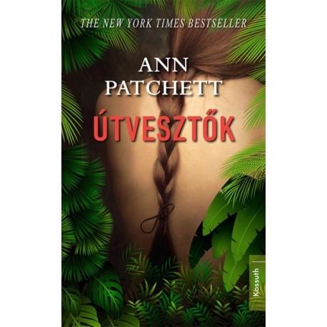 Ann Patchett: Útvesztők