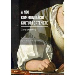 Krász Lilla - Sipos Balázs: A női kommunikáció kultúrtörténete - Tanulmányok