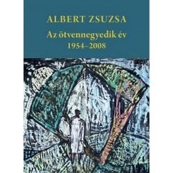 Albert Zsuzsa: Az ötvennegyedik év - 1954-2008