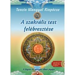 Tenzin Wangyal Rinpócse: A szakrális test felébresztése - A légzés és mozgás tibeti jógája (DVD-melléklettel)