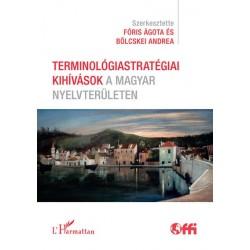 Bölcskei Andrea - Fóris Ágota: Terminológiastratégiai kihívások a magyar nyelvterületen