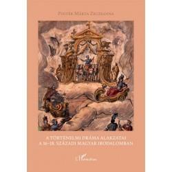 Pintér Márta Zsuzsanna: A történelmi dráma alakzatai a 16-18. századi magyar irodalomban
