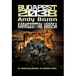 Andy Baron: Budapest 2038 - Kárhozottak városa