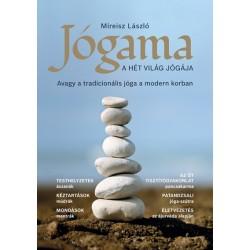 Mireisz László: Jógama - A hét világ jógája - Avagy a tradicionális jóga a modern korban