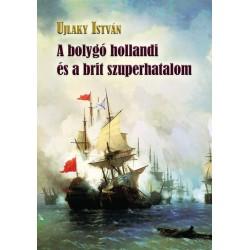 Ujlaky István: A bolygó hollandi és a brit szuperhatalom