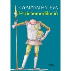 Gyarmathy Éva: Pszichomeditáció