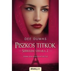 Dumas Dee: Piszkos titkok - Szerelem vihara 2.