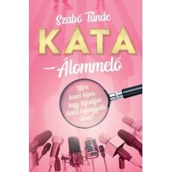 Szabó Tünde: Kata - Álommeló