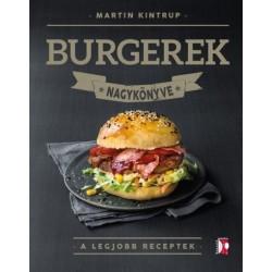 Martin Kintrup: Burgerek nagykönyve - A legjobb receptek