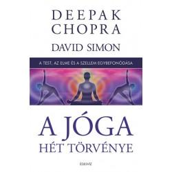 Deepak Chopra: A jóga hét törvénye - A test, az elme és a szellem egybefonódása