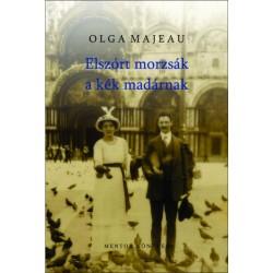 Olga Majeau: Elszórt morzsák a kék madaraknak