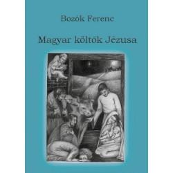 Bozók Ferenc: Magyar költők Jézusa