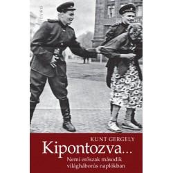 Kunt Gergely: Kipontozva... - Nemi erőszak második világháborús naplókban