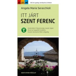 Angela Maria Seracchioli: Itt járt Szent Ferenc