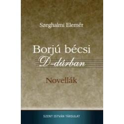 Szeghalmi Elemér: Borjú bécsi D-dúrban - Novellák