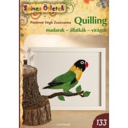 Pintérné Végh Zsuzsanna: Quilling - madarak - állatkák - virágok