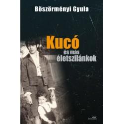 Böszörményi Gyula: Kucó és más életszilánkok - kemény kötés