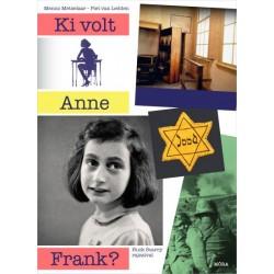 Menno Metselaar - Piet van Ledden: Ki volt Anne Frank?