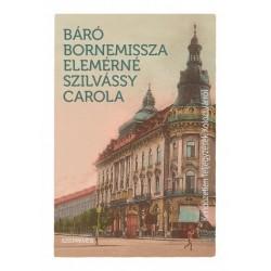 Bornemissza Elemérné Szilvássy Carola: Kendőzetlen feljegyzések Kolozsvárról