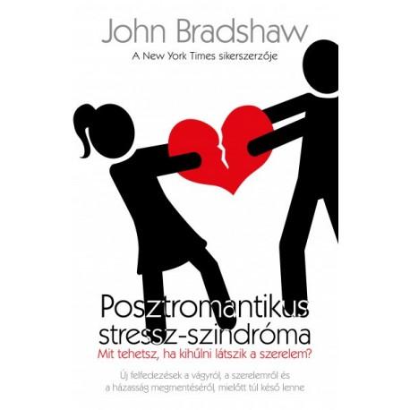 John Bradshaw: Posztromantikus stressz-szindróma - Mit tehetsz, ha kihűlni látszik a szerelem?
