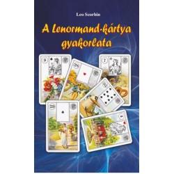 Leo Scorbin: A Lenormand-kártya gyakorlata