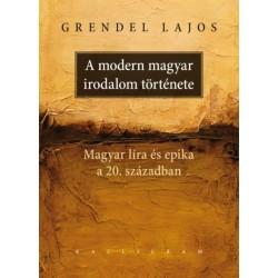 Grendel Lajos: A modern magyar irodalom története - Magyar líra és epika a 20. században