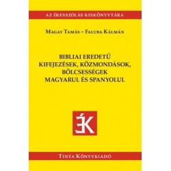 Fabula Kálmán - Magay Tamás: Bibliai eredetű kifejezések, közmondások magyarul és spanyolul
