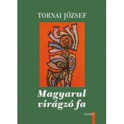 Tornai József: Magyarul virágzó fa - Versek