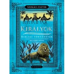 Nagy Norbert - Szokács Eszter: Királyok - Bibliai történetek