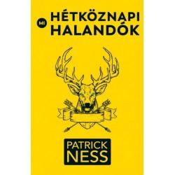 Patrick Ness: Mi, hétköznapi halandók