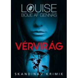 Louise Boije af Gennas: Vérvirág