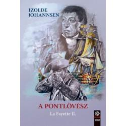 Izolde Johannsen: A pontlövész - La Fayette II.