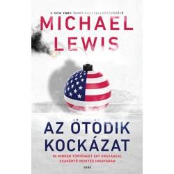 Michael Lewis: Az ötödik kockázat - Mi minden történhet egy országban szakértő vezetés hiányában