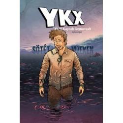 Pilcz Roland: YKX 2.rész - Sötét vizeken