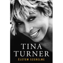 Tina Turner: Életem szerelme