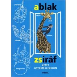 Mérei Ferenc - V. Binét Ágnes: Ablak - Zsiráf - Képes gyermeklexikon
